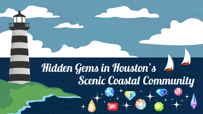 Hidden gems in Houston's Scenic Coastal Community